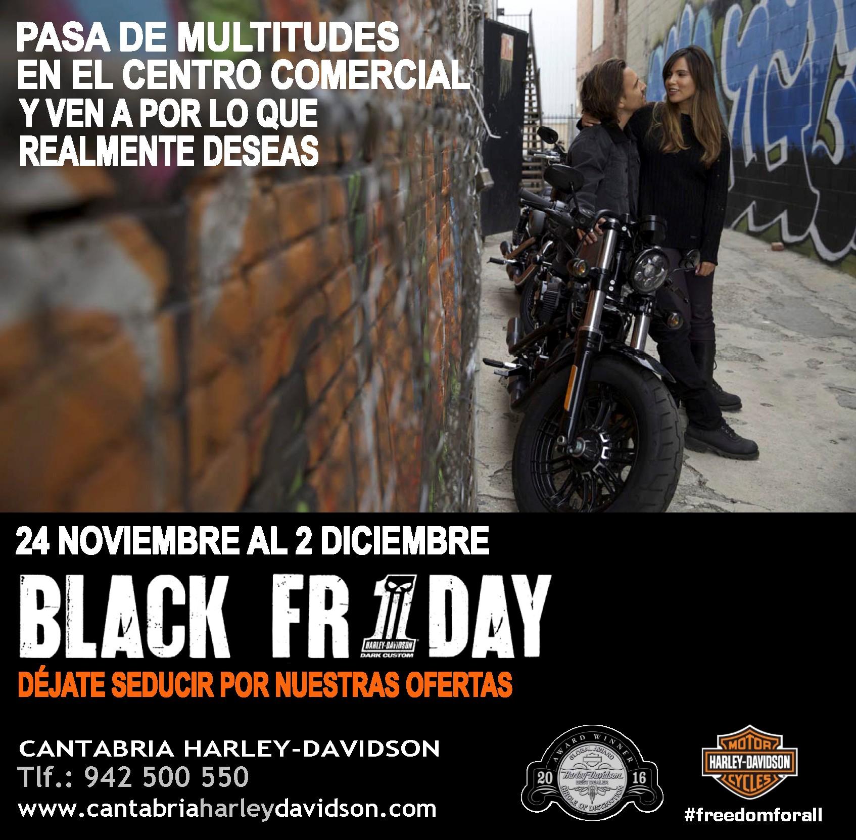 ea41523eb686c ... comienza en Cantabria Harley-Davidson el Black Week…¡¡¡toda una semana  con unas condiciones inmejorables para tus compras de boutique y accesorios !!!